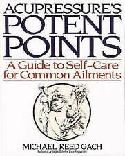 Acupressure's Potent Points by Michael Reed Gach (Paperback, 1980)