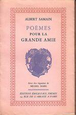 SAMAIN Albert / POEMES POUR LA GRANDE AMIE / POESIE / 1943