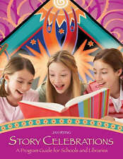 NEW Story Celebrations: A Program Guide for Schools and Libraries by Jan Irving