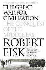 The Great War for Civilisation: The Conquest of the Middle East by Robert...
