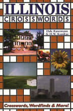 Illinois Crosswords: Crosswords, Wordfinds and More! by Dale Ratermann, H. W....