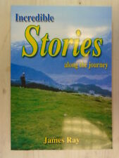 Incredible Stories Along the Journey by James Ray