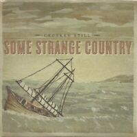 CROOKED STILL - SOME STRANGE COUNTRY  CD NEU