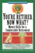 You're Retired Now What: Money Skills for a Comfortable Retirement-ExLibrary