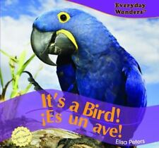 It's a Bird!/Es Un Ave! (Everyday Wonders / Maravillas de Todos Los-ExLibrary