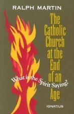 The Catholic Church at the End of an Age: What is the Spirit Saying? - Acceptabl