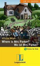 Where is Mrs Parker? - Wo ist Mrs Parker? von Annette Weber (2005, Taschenbuch)