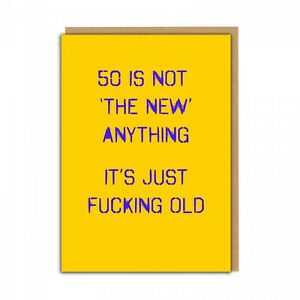RUDE BIRTHDAY 50 IS NOT THE NEW ANYTHING - RUDE FUNNY NAUGHTY CARD FRIEND SISTER