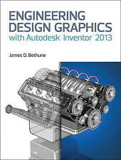 USED (GD) Engineering Design Graphics with Autodesk® Inventor® 2013 by James D.