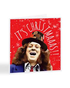 It's Christmaas Noddy Holder SLADE Card Funny Merry Christmas Everybody - A7301