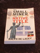 Ralph de Lacey - The Small Miner and Native Title 1993 wik decision queensland
