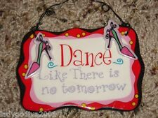 Dance Like There is no tomorrow - ceramic sign-Ganz - FREE Shipping