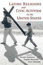 NEW Latino Religions and Civic Activism in the United States