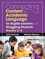 Connecting Content and Academic Language for English Learners and Struggling...