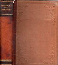 COSMOPOLIS PAUL BOURGET DUEZ JEANNIOT ET MYRBACH TESTO FRANCESE 1893 (MA815)