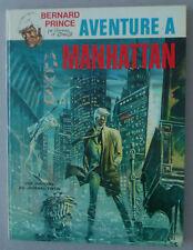 HERMANN / GREG  ** BERNARD PRINCE 4. AVENTURE À MANHATTAN  **  EO 1971. NEUF!