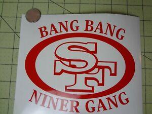 SF Bang Bang Niner Gang car Decal *6.5 Inches *