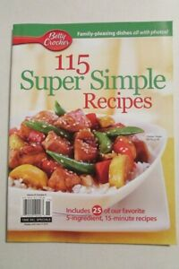 Magazine - Betty Crocker - 115 Super Simple Recipes - Includes 5-Ingredient