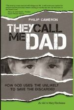 NEW - They Call Me Dad: How God Uses the Unlikely to Save the Discarded