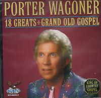 """PORTER WAGONER Brand New CD """"18 GREATS - GRAND OLD GOSPEL"""" Country Gospel"""
