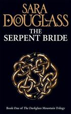 The Serpent Bride (Darkglass Mountain Trilogy 1),Sara Douglass