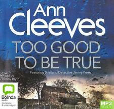 Ann CLEEVES / Too GOOD to Be TRUE     [ Audiobook ]
