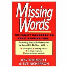 Missing Words: Family Handbook on Adult Hearing Loss, Thomsett, Kay, New Book