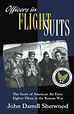 Officers in Flight Suits: The Story of American, Sherwood, Darrell,,
