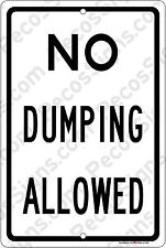 "NO DUMPING ALLOWED on a 8"" wide x 12"" high Aluminum Sign Made in the USA Wht/Blk"