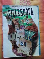 VILLANUOVA di COSTANTINO MAGLIULO - LA SCUOLA EDITRICE - 1955 .