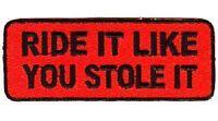 RIDE IT LIKE YOU STOLE IT ORANGE Funny Motorcycle MC Club NEW Biker Vest Patch