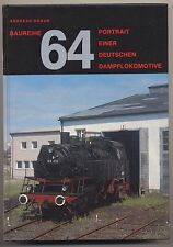 Baureihe 64. Portrait einer deutschen Dampflokomotive Andreas Braun German Train