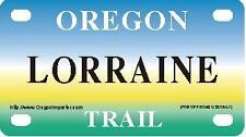 LORRAINE Oregon Trail - Mini License Plate - Name Tag - Bicycle Plate!