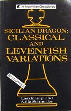 SICILIAN DRAGON: CLASSICAL AND LEVENFISH VARIATIONS - SAPI and SCHNEIDER