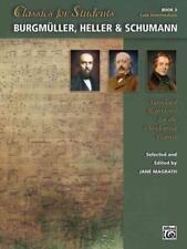 Classics for Students - Burgmüller, Heller & Schumann, Bk 3 von Jane (EDT) Magra