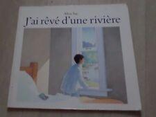 J'AI REVE D'UNE RIVIERE Allen Say Ecole des Loisirs