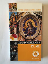 UN GRAND WEEK END A ROME 2006 HACHETTE ILLUSTRE