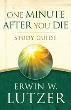 One Minute after You Die STUDY GUIDE by Erwin W. Lutzer (2015, Paperback)