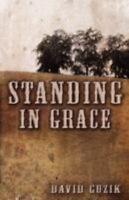 Standing in Grace: By David Guzik