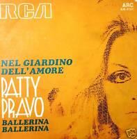 """PATTY PRAVO  NEL GIARDINO DELL' AMORE (FELICIANO ) 7"""" BALLERINA BALLERINA"""