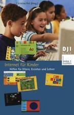 DJI - Reihe Ser.: Internet Für Kinder : Hilfen Für Eltern, Erzieher und...