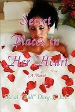 Secret Places in Her Heart by LLC, Re al Bull Oney (2006, Paperback)