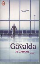 Je l'aimais .Anna GAVALDA.  J'ai Lu G001