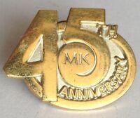 MK 45th Anniversary Golden Advertising Pin Badge Rare Vintage (F5)
