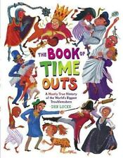 Book of Time Outs by Deb Lucke c2008 VGC Hardcover