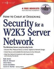 How to Cheat: How to Cheat at Designing Security for a Windows Server 2003...