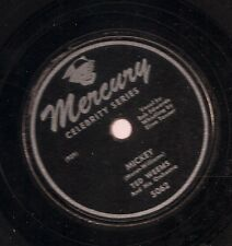 Ted Weems Or on 78 rpm Mercury 5062: Mickey/The Martins and the Coys