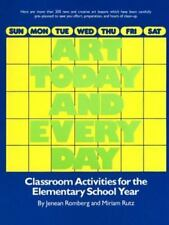 Art Today and Everyday: Classroom Activities for the Elementary School Year, Rut