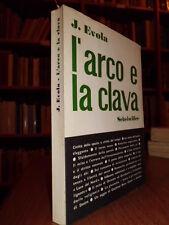 L' Arco e la Clava. Julius Evola 1968 - Prima edizione e prima tiratura