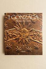 I GONZAGA - Moneta Arte Storia - Electa Ed. -1995 - 550 pag.